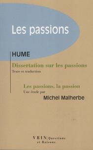 David Hume et Michel Malherbe - Les passions - Dissertation sur les passions ; Les passions, la passion.