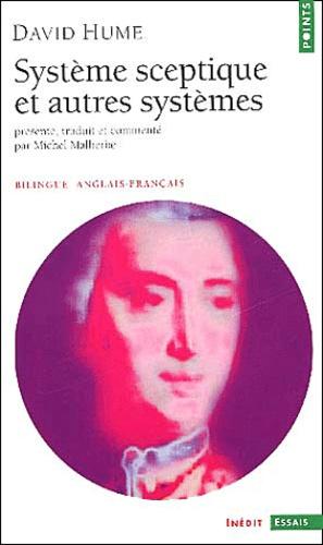 David Hume - Système sceptique et autres systèmes. - Edition bilingue anglais-français.