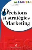 David Huron - Décisions et stratégies Marketing.