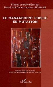 David Huron et Jacques Spindler - Le management public en mutation.