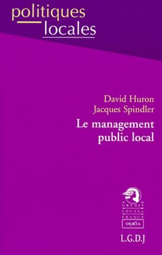 David Huron et Jacques Spindler - Le management public local.