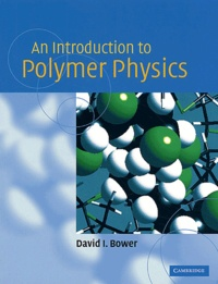 An Introduction to Polymer Physics - David-I Bower |