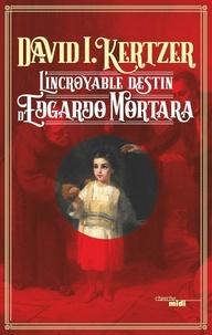 Ebooks en ligne téléchargement gratuit pdf L'incroyable destin d'Edgardo Mortara  9782749154480