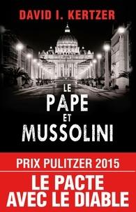 Le pape et Mussolini - Lhistoire secrète de Pie XI et de la montée du fascisme en Europe.pdf