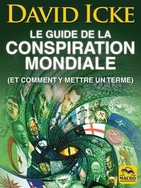 David Icke - Le guide de la conspiration mondiale (et comment y mettre en terme).