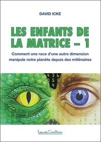 David Icke - Les enfants de la matrice - Tome 1.