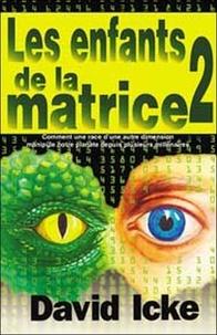 David Icke - Les enfants de la matrice - Tome 2.