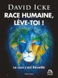 David Icke - Race humaine, lève-toi ! - Le Lion s'est réveillé.