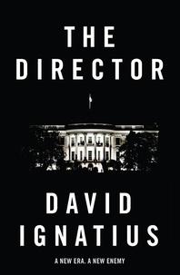 David Ignatius - The Director.