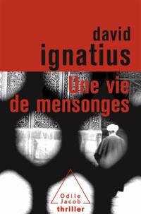 David Ignatius - Une vie de mensonges.