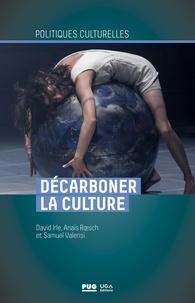 David Irle et Anaïs Roesch - Décarboner la culture.