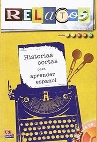 David Isa de los Santos et Maria Martin Serrano - Relatos - Historias cortas para aprender espanol. 1 CD audio