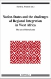 David J. Francis - Nation-States and the challenges of Regional Integration in West Africa - The case of Sierra Leone.
