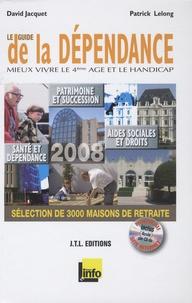 David Jacquet et Patrick Lelong - Le guide de la dépendance - Mieux vivre le 4ème âge et le handicap.