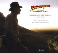 David James - Indiana Jones et le royaume du crâne de cristal - Journal d'un photographe.