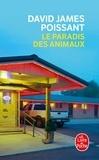 David James Poissant - Le paradis des animaux.