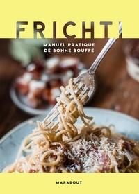 Télécharger le texte intégral des livres Frichti  - Manuel pratique de bonne bouffe