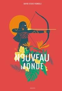 Téléchargement de livres électroniques gratuits pour tablette Android Nouveau Monde PDB PDF RTF 9782355744563 par David Jesus Vignolli