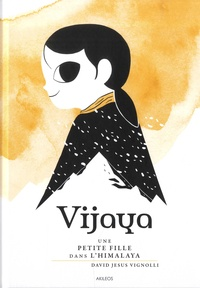 David Jesus Vignolli - Vijaya - Une petite fille dans l'Himalaya.