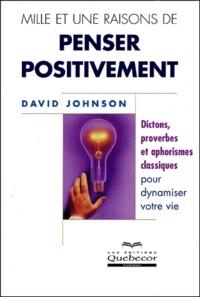 David Johnson - Mille et une raisons de penser positivement.