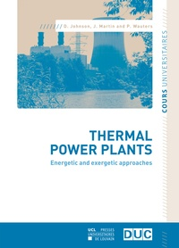 David Johnson et Joseph Martin - Thermal Power Plants - Energetic and exergetic approaches.