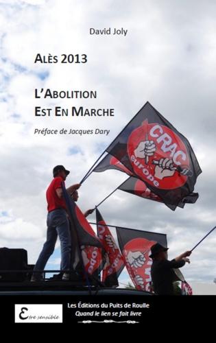 Alès 2013 - L'abolition est en marche