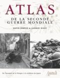 David Jordan et Andrew Wiest - Atlas de la Seconde Guerre mondiale - Plus de 160 cartes détaillées des batailles et des campagnes.