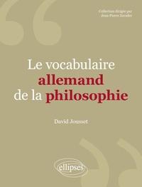 Le vocabulaire allemand de la philosophie - David Jousset |