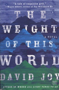 David Joy - The Weight of This World.