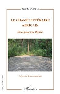 Le champ littéraire africain - Essai pour une théorie.pdf