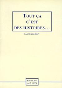 David Kalderman - Tout ça c'est des histoires.