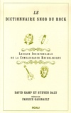 David Kamp et Steven Daly - Le dictionnaire snob du Rock - Lexique indispensable de connaissance rockologique.