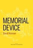 David Keenan - Memorial Device - Une histoire orale et hallucinée de la scène post-punk d'Airdrie, de Coatbridge et des environs de 1978 à 1986.
