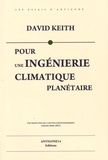 David Keith - Pour une ingénierie climatique planétaire.