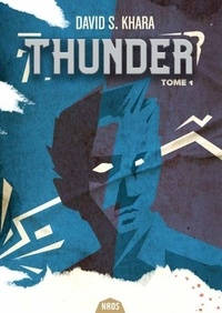 David Khara - Thunder Tome 1 : .
