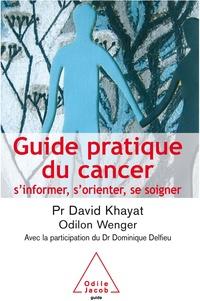 David Khayat - Guide pratique du cancer - S'informer, s'orienter, se soigner.