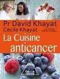 David Khayat et Cécile Khayat - La Cuisine anticancer.