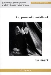 David Khayat et Antoine Spire - Le pouvoir médical, la mort.