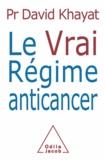 David Khayat - Vrai régime anticancer (Le).