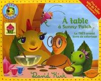 David Kirk - A table à Sunny Patch - Le très grand livre de coloriage.