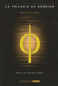 David Klass - La Trilogie du Gardien Tome 3 : Phi, la clé du temps.