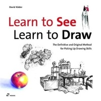 David Koder - Learn to See, Lean to Draw - The definitive and Original Method for Picking Up Drawing Skills.