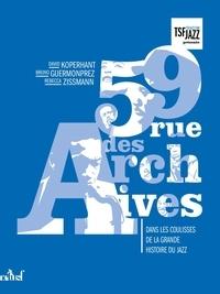 David Koperhant et Bruno Guermonprez - 59 rue des Archives - Dans les coulisses de la grande histoire du jazz.