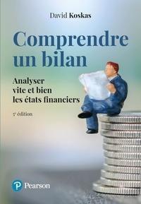 David Koskas - Comprendre un bilan - Analyser vite et bien les états financiers.