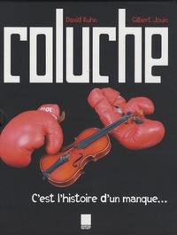 David Kuhn et Gilbert Jouin - Coluche - C'est l'histoire d'un manque....