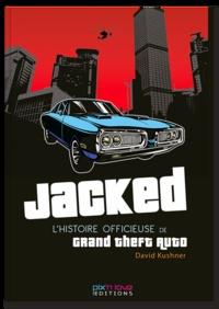 Satt2018.fr Jacked - L'histoire officieuse de Grand Theft Auto Image