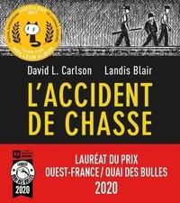 David L Carlson et Landis Blair - L'accident de chasse.