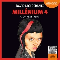 David Lagercrantz - Millénium Tome 4 : Ce qui ne me tue pas.