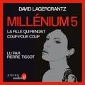 David Lagercrantz - Millénium Tome 5 : La fille qui rendait coup pour coup.
