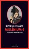 David Lagercrantz - Millénium Tome 6 : La fille qui devait mourir.